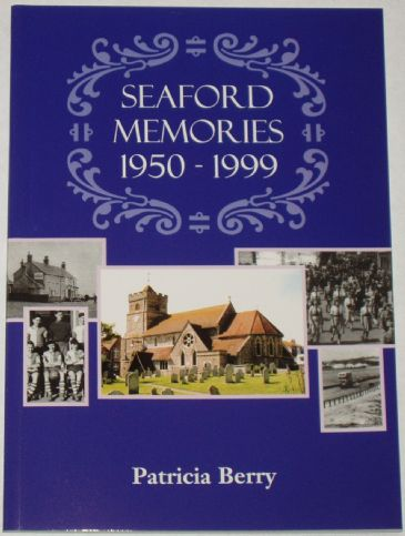 Seaford Memories 1950-1999, by Patricia Berry